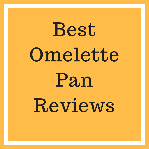 Best Omelette Pan Reviews 2019 End Your Research